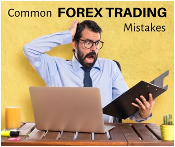 Some Common Forex Trading Mistakes and Traps. Forex Trading Mistakes to Avoid